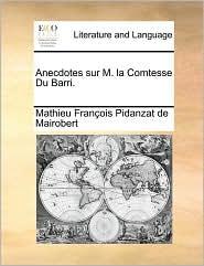 Anecdotes sur M. la Comtesse Du Barri.