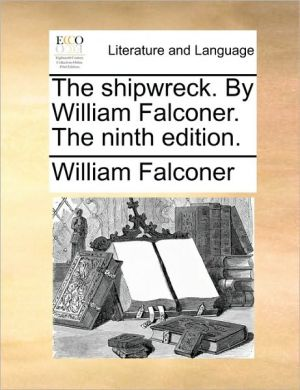The shipwreck. By William Falconer. The ninth edition. - William Falconer