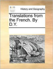Translations from the French. By D.Y. - See Notes Multiple Contributors