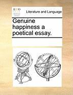 Genuine Happiness a Poetical Essay.
