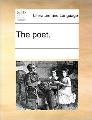 The poet. - See Notes Multiple Contributors