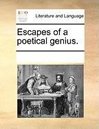 Escapes of a Poetical Genius.