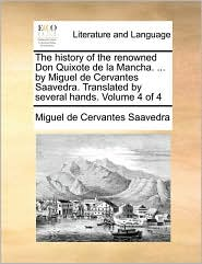 The history of the renowned Don Quixote de la Mancha. . by Miguel de Cervantes Saavedra. Translated by several hands. Volume 4 of 4 - Miguel De Cervantes Saavedra