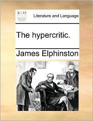 The hypercritic. - James Elphinston