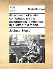 An account of a late conference on the occurrences in America. In a letter to a friend.