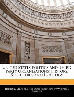 United States Politics and Third Party Organizations: History, Structure, and Ideology - Wright, Eric Branum, Miles