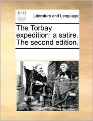 The Torbay expedition: a satire. The second edition. - See Notes Multiple Contributors