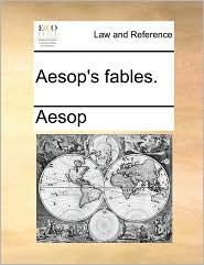 Aesop's fables. - Aesop
