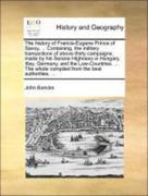 Bancks, John: The history of Francis-Eugene Prince of Savoy, ... Containing, the military transactions of above thirty campaigns, made by his Serene Highness in Hungary, Itlay, Germany, and the Low-Countries. ... The whole compiled from the best