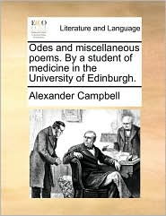 Odes and miscellaneous poems. By a student of medicine in the University of Edinburgh.