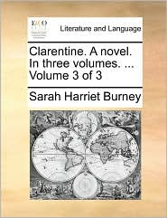 Clarentine. a Novel. in Three Volumes. ... Volume 3 of 3
