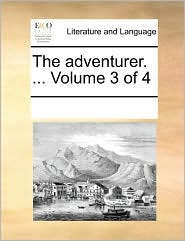 The adventurer. ... Volume 3 of 4 - See Notes Multiple Contributors