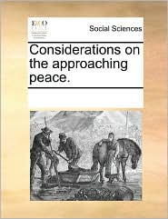 Considerations on the Approaching Peace.