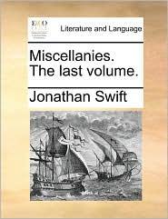 Miscellanies. The last volume. - Jonathan Swift