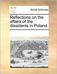 Reflections on the affairs of the dissidents in Poland. - See Notes Multiple Contributors