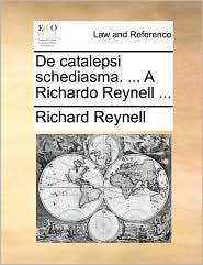 De catalepsi schediasma. ... A Richardo Reynell ... - Richard Reynell