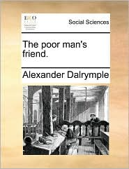 The poor man's friend. - Alexander Dalrymple