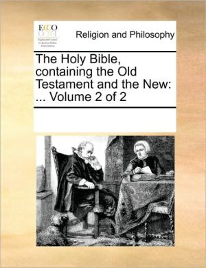 The Holy Bible, containing the Old Testament and the New: . Volume 2 of 2
