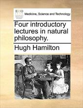 Four Introductory Lectures in Natural Philosophy. - Hamilton, Hugh