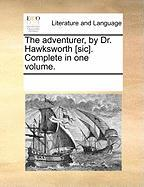 The Adventurer, by Dr. Hawksworth [Sic]. Complete in One Volume.