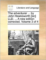 The adventurer ... by John Hawksworth [sic] LLD. ... A new edition corrected. Volume 3 of 4 - See Notes Multiple Contributors