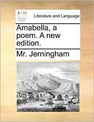 Amabella, a poem. A new edition. - Mr. Jerningham