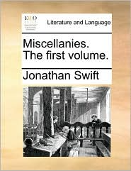Miscellanies. The first volume. - Jonathan Swift