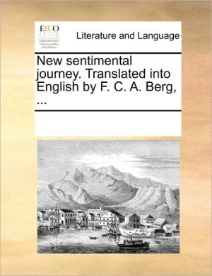 New sentimental journey. Translated into English by F.C.A. Berg, . - See Notes Multiple Contributors