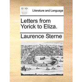 Letters from Yorick to Eliza. - Laurence Sterne