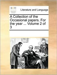 A Collection of the Occasional papers. For the year. Volume 2 of 3 - See Notes Multiple Contributors