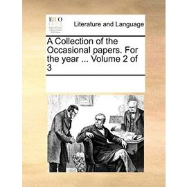 A Collection of the Occasional Papers. for the Year ... Volume 2 of 3 - Multiple Contributors