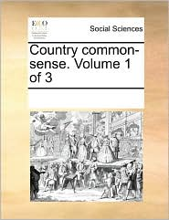 Country common-sense. Volume 1 of 3 - See Notes Multiple Contributors