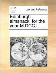 Edinburgh almanack, for the year M.DCC.L. ... - See Notes Multiple Contributors