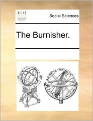 The Burnisher. - See Notes Multiple Contributors