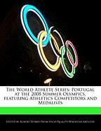 The World Athlete Series: Portugal at the 2008 Summer Olympics, Featuring Athletics Competitors and Medalists