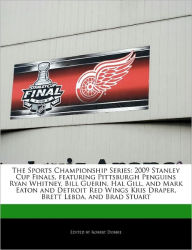 The Sports Championship Series: 2009 Stanley Cup Finals, featuring Pittsburgh Penguins Ryan Whitney, Bill Guerin, Hal Gill, and Mark Eaton and Detroit Red Wings Kris Draper, Brett Lebda, and Brad Stuart - Robert Dobbie