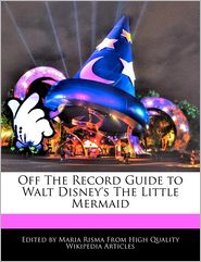 Off The Record Guide To Walt Disney's The Little Mermaid - Maria Risma