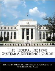 The Federal Reserve System - Miles Branum