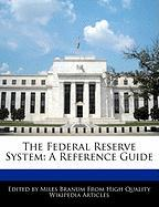 The Federal Reserve System: A Reference Guide