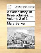 A Welsh Story. in Three Volumes. ... Volume 2 of 3