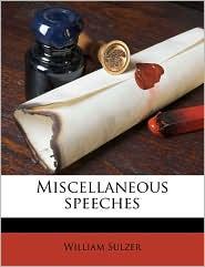 Miscellaneous speeches - William Sulzer