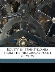 Equity in Pennsylvania from the historical point of view - James Irwin Brownson