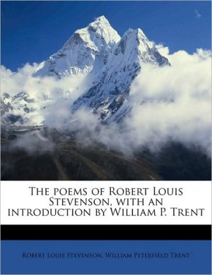 The poems of Robert Louis Stevenson, with an introduction by William P. Trent - Robert Louis Stevenson, William Peterfield Trent