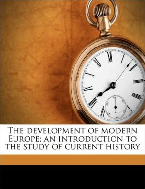 The development of modern Europe; an introduction to the study of current history - James Harvey Robinson, Charles Austin Beard