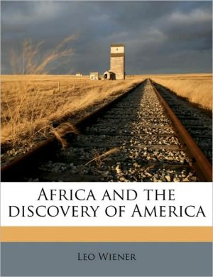 Africa and the Discovery of America - Leo Wiener