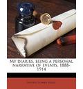 My Diaries, Being a Personal Narrative of Events, 1888-1914 - Wilfrid Scawen Blunt
