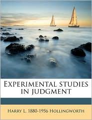 Experimental studies in judgment - Harry L. 1880-1956 Hollingworth