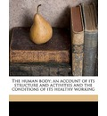 The Human Body; An Account of Its Structure and Activities and the Conditions of Its Healthy Working - H Newell 1848 Martin