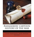 Raemaekers' Cartoon History of the War Volume 2 - Louis Raemaekers