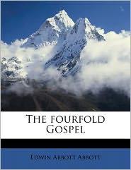 The Fourfold Gospel - Edwin Abbott Abbott